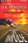 Murder By Impulse, D.R. Meredith