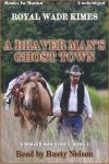 Braver Man's Ghost Town, Royal Wade Kimes