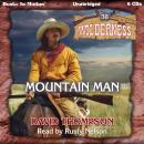 Mountain Man (Wilderness Series, Book 38), David Thompson
