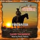 Firewater (Wilderness, 39), David Thompson