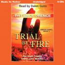 Trial By Fire, Patience Prence