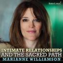 Intimate Relationships and The Sacred Path LA, Marianne Williamson
