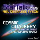 Cosmic Quackery with special guest The Amazing Randi, Neil Tyson