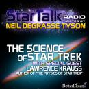 Science of Star Trek with special guest Lawrence Krauss, Neil Tyson