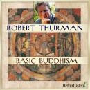 Basic Buddhism, Robert Thurman