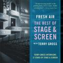 Fresh Air: The Best of Stage and Screen: Terry Gross Interviews 17 Stars of Stage and Screen Audiobook