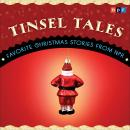Tinsel Tales: Favorite Holiday Stories from NPR Audiobook