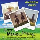 Love Means... Courage Audiobook