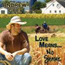 Love Means... No Shame, Andrew Grey