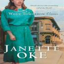 When Tomorrow Comes: Canadian West #6, Janette Oke