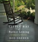 Little Way of Ruthie Leming: A Southern Girl, a Small Town, and the Secret of a Good Life, Rod Dreher