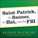 Saint Patrick, The Banner, The Hat, and the FBI, Alphie McCourt