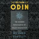 The Return of Odin: The Modern Renaissance of Pagan Imagination Audiobook