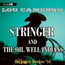 Stringer and the Oil Well Indians: Stringer, #10, Lou Cameron
