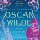 Oscar Wilde Mysteries, #3: Oscar Wilde and the Dead Man's Smile, Gyles Daubeney Brandreth