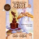 A Coffeehouse Mystery, #7: Espresso Shot Audiobook