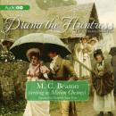 Six Sisters, Book Five: Diana the Huntress: A Regency Romance, M. C. Beaton