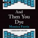 And Then You Dye, Monica Ferris
