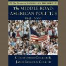 Middle Road: American Politics, 1945–2000, Christopher Collier, James Lincoln Collier