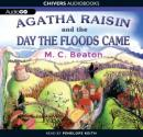 Agatha Raisin and the Day the Floods Came: An Agatha Raisin Mystery, M. C. Beaton