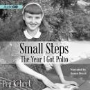 Small Steps: The Year I Got Polio, Peg Kehret