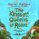Kings and Queens of Roam, Daniel Wallace