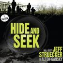 Hide and Seek: A Novel, Alton Gansky, Jeff Struecker