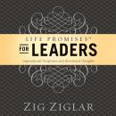 Life Promises for Leaders: Inspirational Scriptures and Devotional Thoughts, Zig Ziglar
