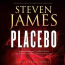 Placebo, Steven James