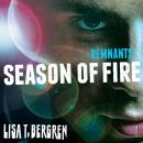 Remnants: Season of Fire, Lisa T Bergren