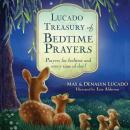 Lucado Treasury of Bedtime Prayers: Prayers for Bedtime and Every Time of Day!, Denalyn Lucado, Max Lucado