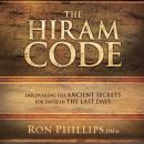 Hiram Code: Discovering the Ancient Secrets for Favor in the Last Days, Ron Phillips