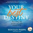 Your Best Destiny: A Powerful Prescription for Personal Transformation Audiobook