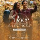 5 Love Languages of Teenagers: The Secret to Loving Teens Effectively, Gary Chapman