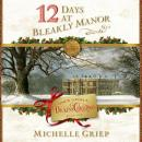 12 Days at Bleakly Manor Audiobook