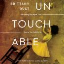 Untouchable: Unraveling the Myth that You're Too Faithful to Fall Audiobook