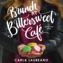 Brunch at Bittersweet Cafe Audiobook