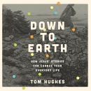 Down to Earth: How Jesus' Stories Can Change Your Everyday Life Audiobook