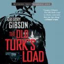 Old Turk's Load, Gregory Gibson
