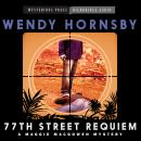 77th Street Requiem: A Maggie MacGowen Mystery, Wendy Hornsby