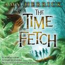 Time Fetch, Amy Herrick
