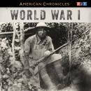 NPR American Chronicles: World War I Audiobook