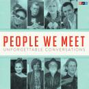 People We Meet: Unforgettable Conversations Audiobook