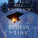 Remedy for Love, Bill Roorbach