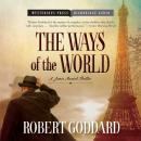 Ways of the World: A James Maxted Thriller, Robert Goddard