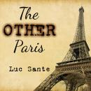 Other Paris, Luc Sante