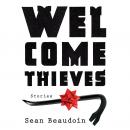 Welcome Thieves, Sean Beaudoin