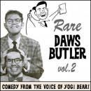 Rare Daws Butler Volume Two: More Comedy from the voice of Yogi Bear! Audiobook