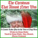 Christmas That Almost Never Was: A Classic Radio Play by the Voice of Yogi Bear, Daws Butler