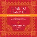 Time to Stand Up: An Engaged Buddhist Manifesto for Our Earth -- The Buddha's Life and Message throu Audiobook